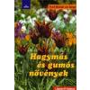 Sziget Könyvkiadó Frank Michael von Berger: Hagymás és gumós növények