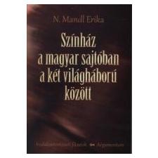 - SZÍNHÁZ A MAGYAR SAJTÓBAN A KÉT VILÁGHÁBORÚ KÖZÖTT művészet