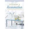 Szukits Kiadó Christa O'Leary: Otthon a harmóniában - Varázsold otthonossá az életedet!