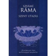 Szvámí Ráma SZENT UTAZÁS - ÉRTELMESEN ÉLNI, MÉLTÓSÁGGAL MEGHALNI vallás