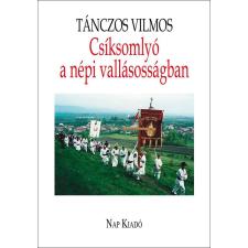 TÁNCZOS VILMOS - CSÍKSOMLYÓ A NÉPI VALLÁSOSSÁGBAN társadalom- és humántudomány