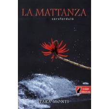 Tara Monti LA MATTANZA - SORSFORDULÓ - KÖTÖTT - regény