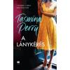 Tasmina Perry PERRY, TASMINA - A LÁNYKÉRÉS