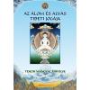 Tenzin Wangyal Rinpócse TENZIN WANGYAL RINPÓCSE - AZ ÁLOM ÉS ALVÁS TIBETI JÓGÁJA - FÛZÖTT