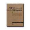 TÉRFORMÁLÁS - TÁRGYFORMÁLÁS 2.