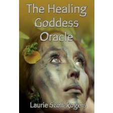 The Healing Goddess Oracle – Laurie Szott-Rogers idegen nyelvű könyv