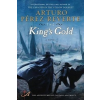 The King's Gold – Arturo Perez-Reverte, Margaret Jull Costa