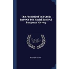 THE PASSING OF TEH GREAT RACE OR TEH RAC – MADISON GRANT idegen nyelvű könyv