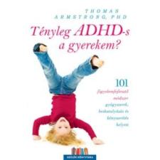 Thomas Armstrong Tényleg ADHD-s a gyerekem? életmód, egészség