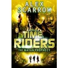 TimeRiders: The Mayan Prophecy (Book 8) – Alex Scarrow idegen nyelvű könyv