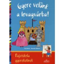 Tina Börlin, Mareike Ahlborn GYERE VELÜNK A LOVAGVÁRBA! - RAJZISKOLA GYEREKEKNEK gyermek- és ifjúsági könyv