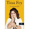Tina Fey FEY, TINA - A NAGYMENÕ