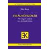 Tinta Könyvkiadó Rácz János: Virágnévszótár - 340 virágnév eredete és a növények leírása