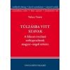 Tinta Könyvkiadó Túlzásba vitt szavak - A fokozó értelmű szókapcsolatok magyar-angol szótára
