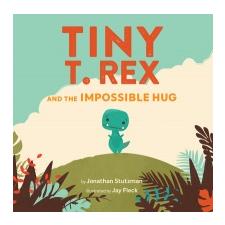 Tiny T. Rex and the Impossible Hug – Jonathan Stutzman idegen nyelvű könyv
