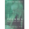 Tolkien: Man and Myth, a Literary Life – Joseph Pearce