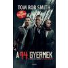 Tom Rob Smith SMITH, TOM ROB - A 44. GYERMEK (FILMES)