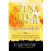 Tommy Welchel, Michelle P. Griffith WELCHEL, TOMMY - AZUSA UTCA ÉS AZON TÚL - IGAZ TÖRTÉNETEK