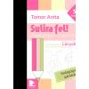 Tomor Anita TOMOR ANITA - SULIRA FEL! - LÁNYOKNAK