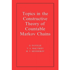 Topics in the Constructive Theory of Countable Markov Chains – Fayolle,G. (Institut National de Recherche en Informatique et en Automatique (INRIA),Rocquencourt),Malyshev,V. A. (Institut National de Recherche en Informatique et en Automatique (INRIA),Rocquenc idegen nyelvű könyv