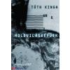 Tóth Kinga : Holdvilágképűek
