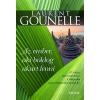 Trivium Kiadó Laurent Gounelle: Az ember, aki boldog akart lenni - Az vagy, amit gondolsz. A világodat a gondolataidból építed fel.