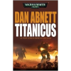 Tuan Kiadó Dan Abnett: Titanicus - A Isten-gépek háborúba vonulnak