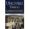 Ungvári Tamás LABIRINTUSOK - A SZELLEMTÖRTÉNET ÚTJAI A KLASSZIKUSTÓL A MODERNIG