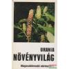 Urania Növényvilág - Magasabbrendű növények I.