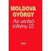 Urbis Könyvkiadó Moldova György: Az utolsó töltény 12. - Önéletrajzi töredékek