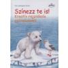 Ute Ludwigsen-Kaiser SZÍNEZZ TE IS! /KREATÍV RAJZISKOLA GYEREKEKNEK