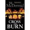 Val Mcdermid Cross and Burn