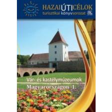 Vár- és kastélymúzeumok Magyarországon 1. regény