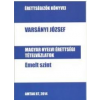 Varsányi József VARSÁNYI JÓZSEF - MAGYAR NYELVI ÉRTETTSÉGI TÉTELVÁZLATOK - EMELT SZINT