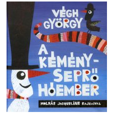 Végh György A KÉMÉNYSEPRŐ HÓEMBER gyermek- és ifjúsági könyv