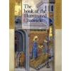 Veszprémy László, Wehli Tünde, Hapák József THE BOOK OF ILLUMINATED CHRONICLE - A KÉPES KRÓNIKA KÖNYVE (ANGOL)