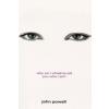 Why Am I Afraid to Tell You Who I Am? – John Powell