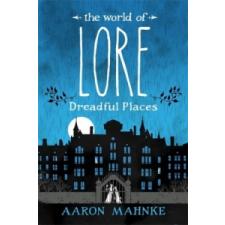 World of Lore, Volume 3: Dreadful Places – Aaron Mahnke idegen nyelvű könyv
