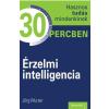 WURZER, JÖRG WURZER, JÖRG - ÉRZELMI INTELLIGENCIA - HASZNOS TUDÁS MINDENKINEK 30 PERCBEN