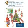 Zrínyi SOMOGYI GYÕZÕ - HUNGARIAN SOLDIERS OF MARIA THERESA 1740-1768 - MÁRIA TERÉZIA MAGYAR KATONÁI