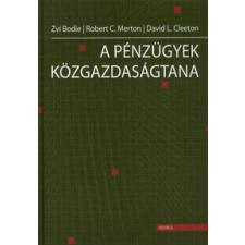 Zvi Bodie, David L. Cleeton, Robert C. Merton A PÉNZÜGYEK KÖZGAZDASÁGTANA tankönyv